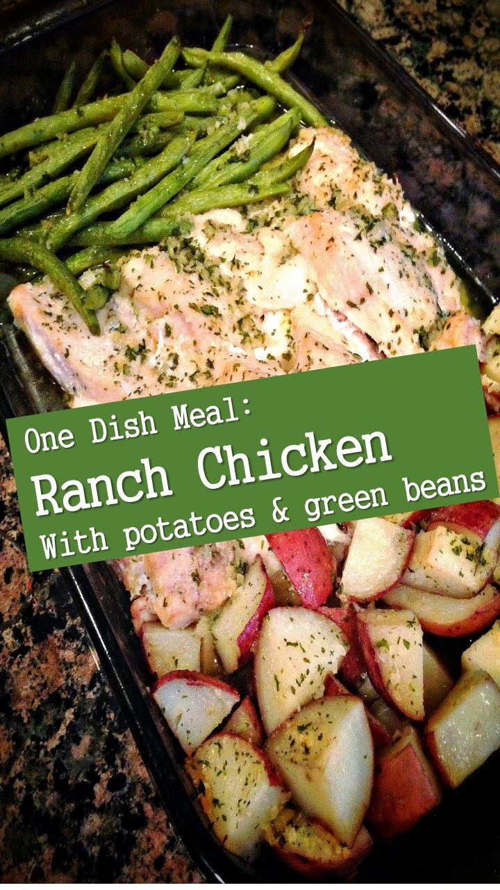 Ranch Chicken with Potatoes & Green beans, one dish meal from An ...