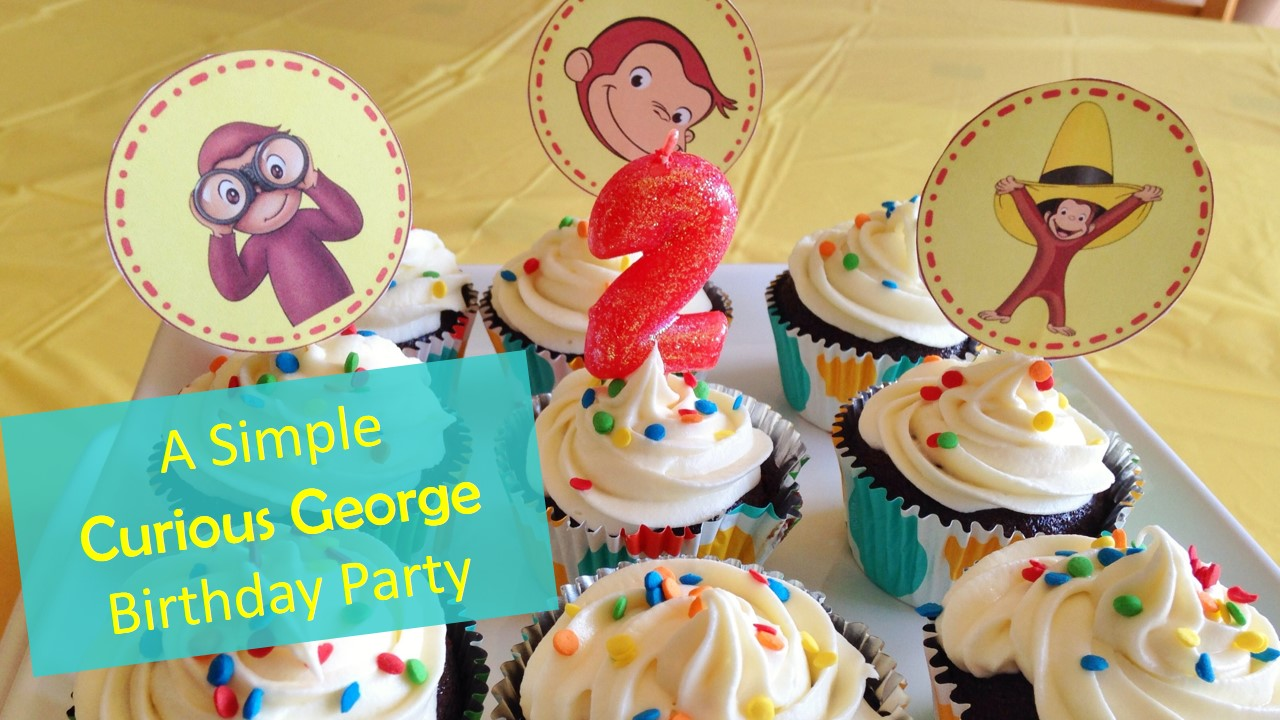 A Simple Curious George Birthday Party